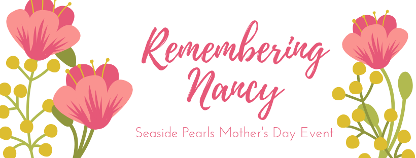Remembering Nancy - Our Mother's Day Event